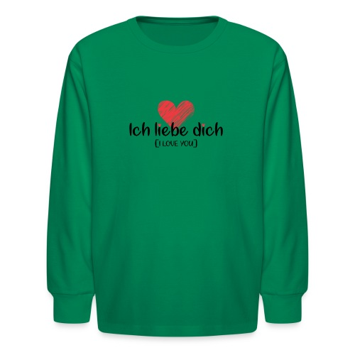 Ich liebe dich [German] - I LOVE YOU - Kids' Long Sleeve T-Shirt