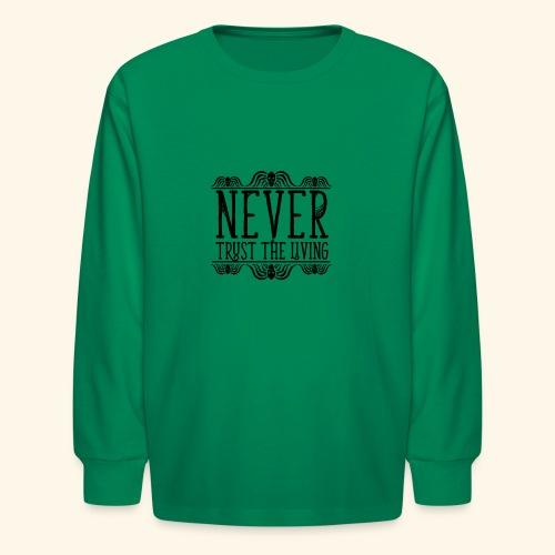 Never Trust The Living episode - Kids' Long Sleeve T-Shirt