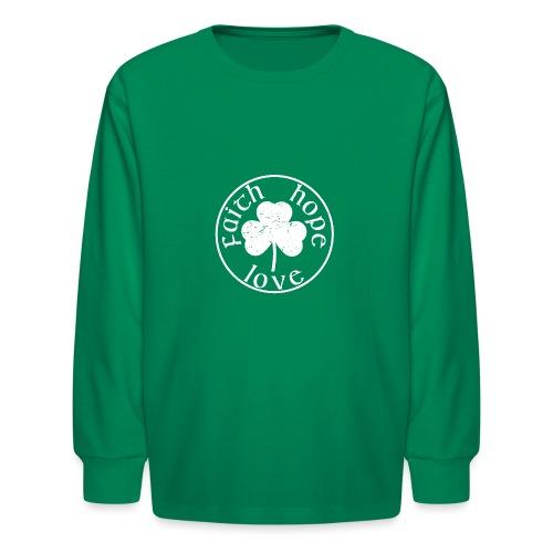 Irish Shamrock Faith Hope Love - Kids' Long Sleeve T-Shirt