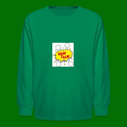 Sick Talk - Kids' Long Sleeve T-Shirt