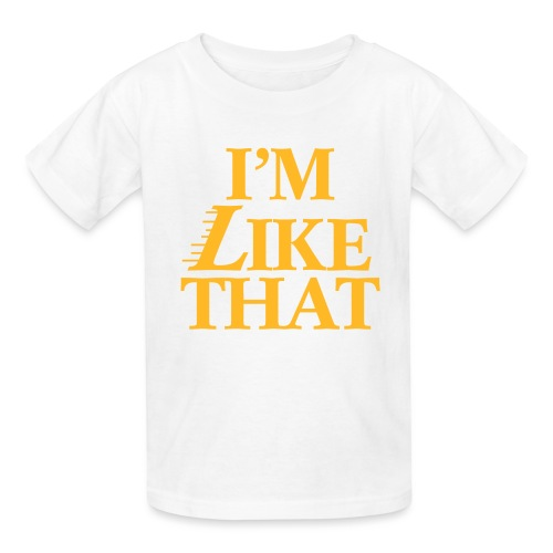 I'm Like That - Kids' T-Shirt
