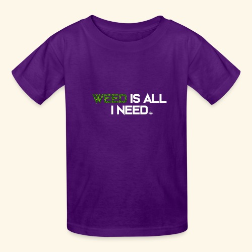 WEED IS ALL I NEED - T-SHIRT - HOODIE - CANNABIS - Kids' T-Shirt