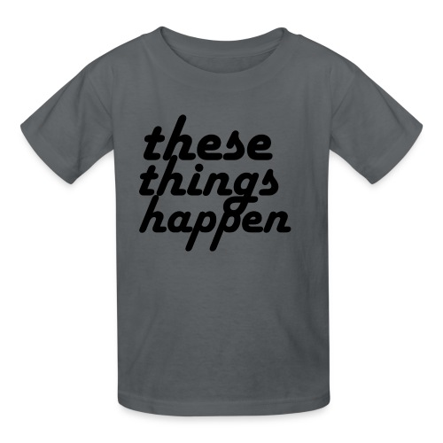 these things happen - Kids' T-Shirt