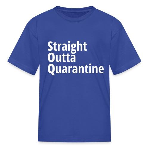 Straight Outta Quarantine - Kids' T-Shirt