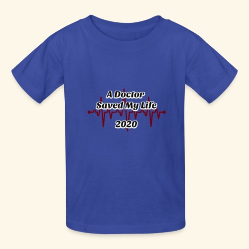 A Doctor Saved My Life in 2020 - Kids' T-Shirt