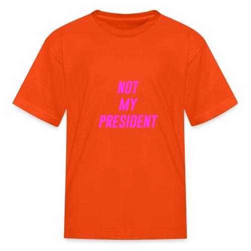 Not My President - Kids' T-Shirt