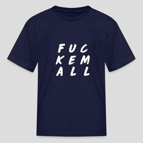 FUCKEMALL White Logo - Kids' T-Shirt