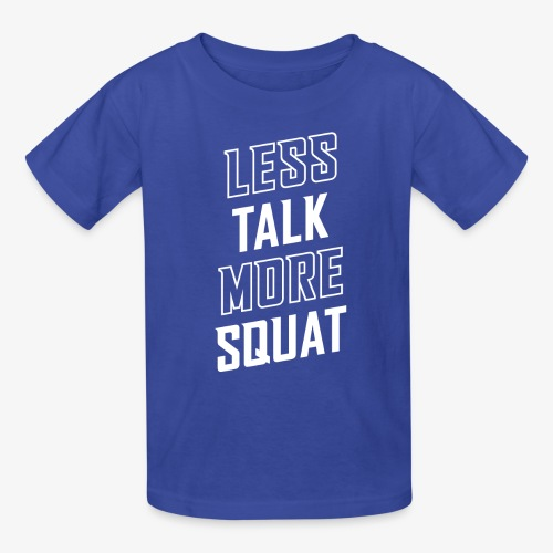 Less Talk More Squat - Kids' T-Shirt