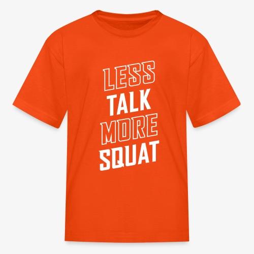 Less Talk More Squat - Kids' T-Shirt