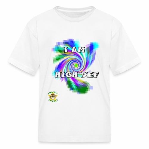 I am High Def - Kids' T-Shirt