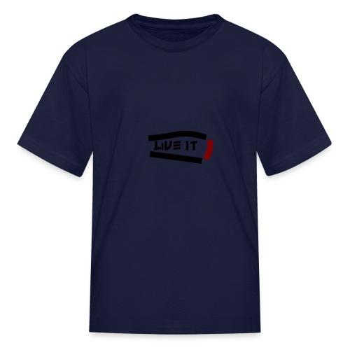 Live It - Kids' T-Shirt