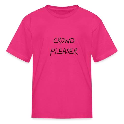 CROWDPLEASER - Kids' T-Shirt
