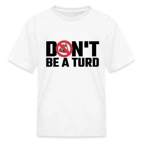 Don't Be a Turd - Kids' T-Shirt