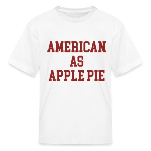 American as Apple Pie - Kids' T-Shirt