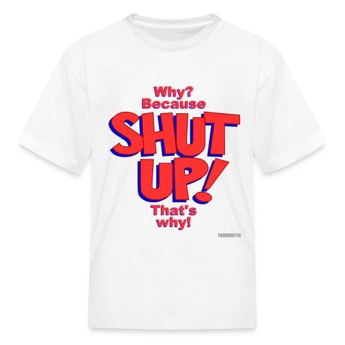 SHUTUP png - Kids' T-Shirt