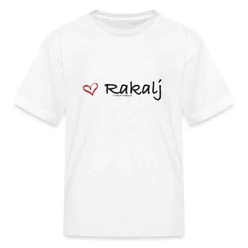 I love Rakalj - Kids' T-Shirt