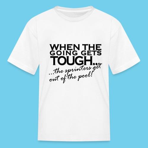 When the Going gets tough - Kids' T-Shirt