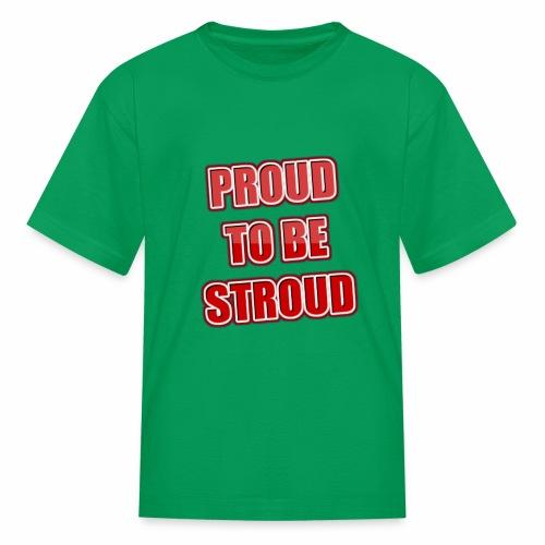 Proud To Be Stroud - Kids' T-Shirt