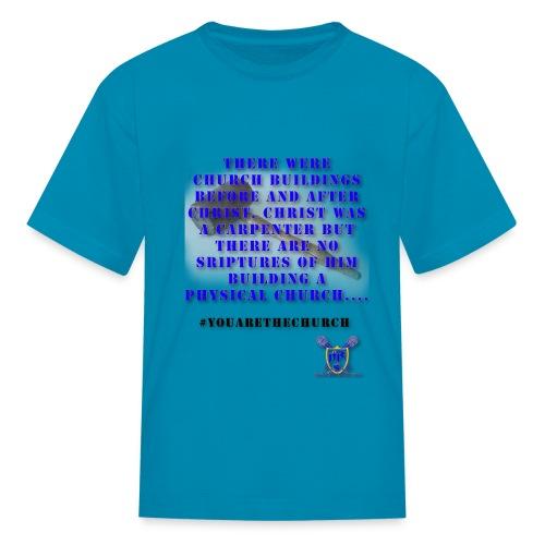 Youarethechurch - Kids' T-Shirt