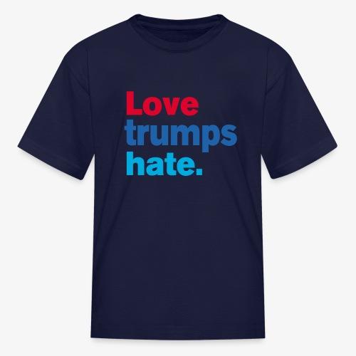 Love Trumps Hate - Kids' T-Shirt