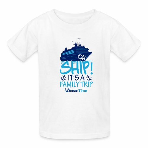Oh Ship! it s a Family Trip - Kids' T-Shirt