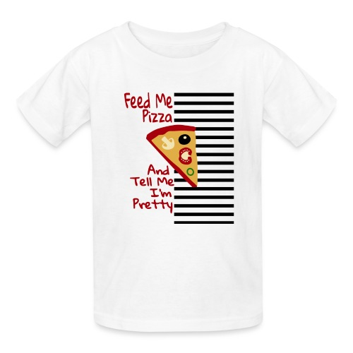 Feed Me Pizza And Tell Me I´m Pretty - Kids' T-Shirt