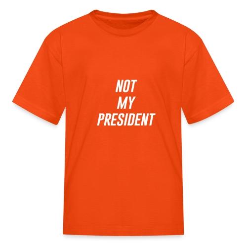 Not My President White - Kids' T-Shirt