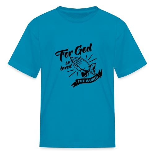 For God So Loved The World… - Alt. Design (Black) - Kids' T-Shirt