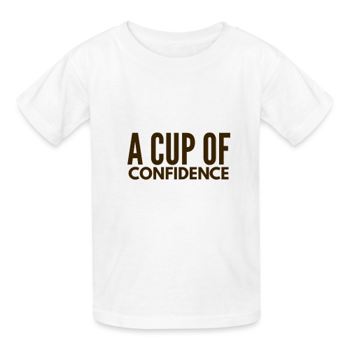 A Cup Of Confidence - Kids' T-Shirt