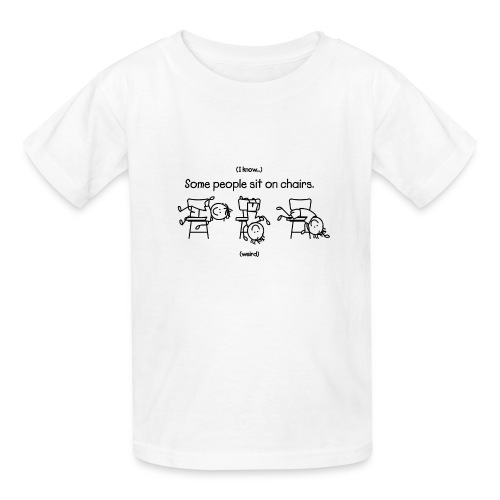 Some People Sit on Chairs - Kids' T-Shirt