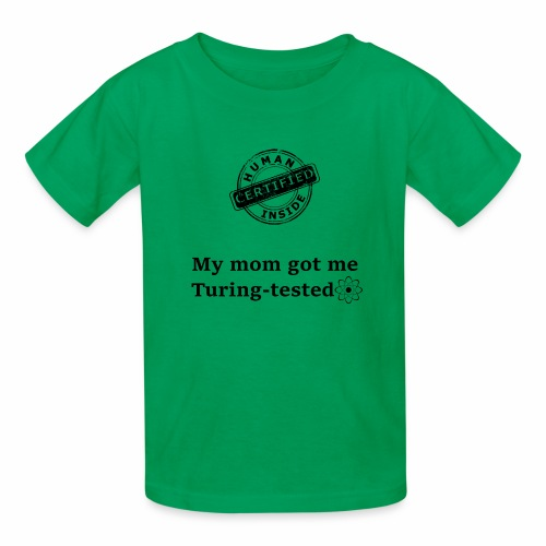 My mom got me Turing tested - Kids' T-Shirt
