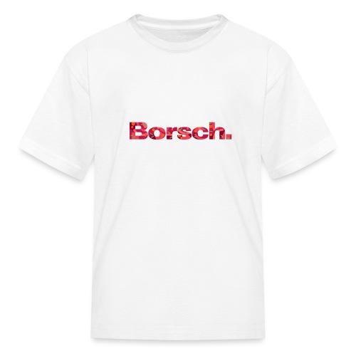 Borsch - Kids' T-Shirt