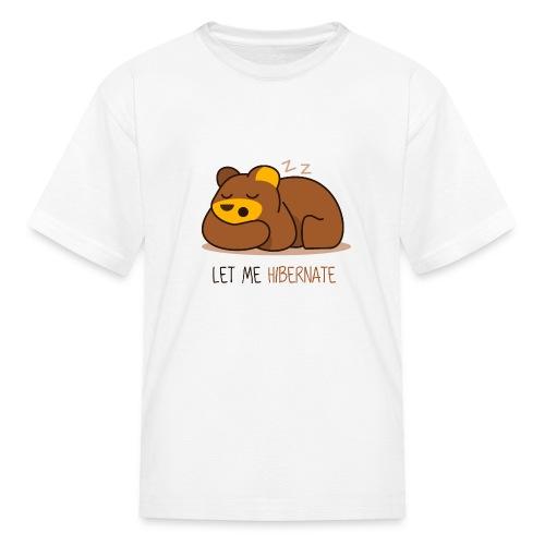 Let Me Hibernate - Kids' T-Shirt