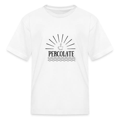 Percolate - Kids' T-Shirt