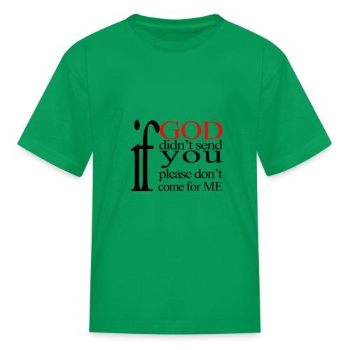 IF GOD DIDN T SEND PLEASE BLK - Kids' T-Shirt