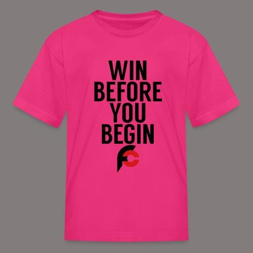Win Before You Begin - Kids' T-Shirt