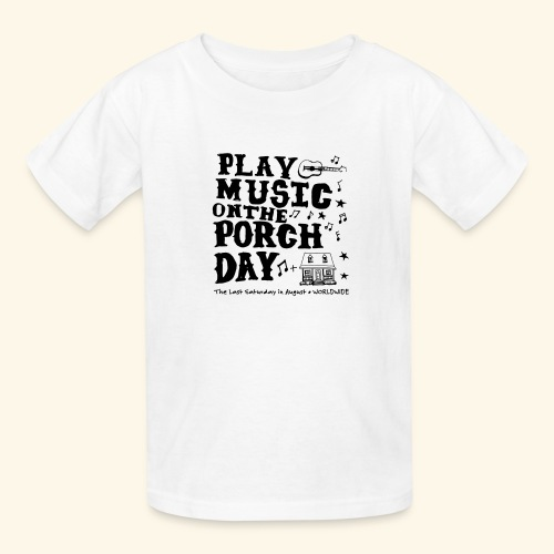 PLAY MUSIC ON THE PORCH DAY - Kids' T-Shirt