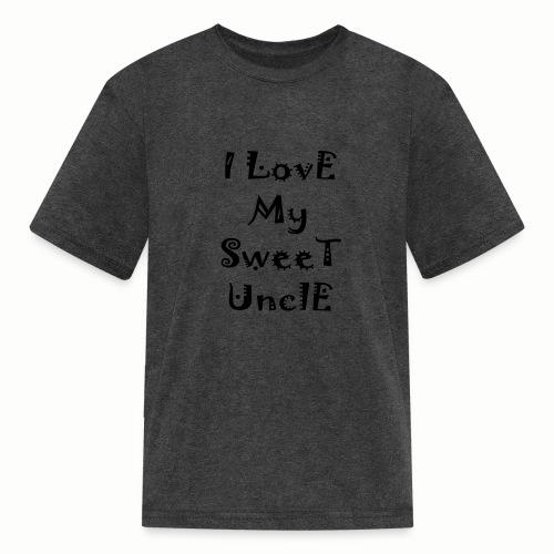 I love my sweet uncle - Kids' T-Shirt