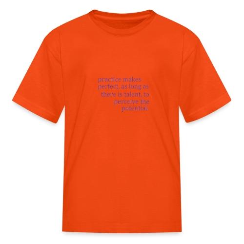 practice makes - Kids' T-Shirt