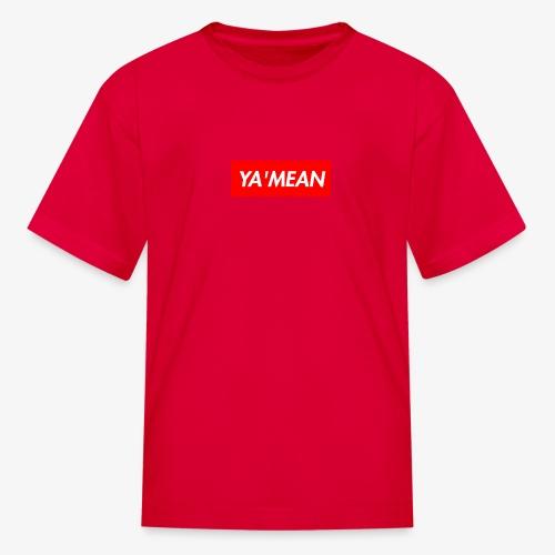 YA MEAN - Kids' T-Shirt