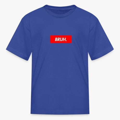 bruh - Kids' T-Shirt