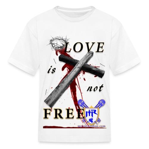 LoveIsNotFree - Kids' T-Shirt
