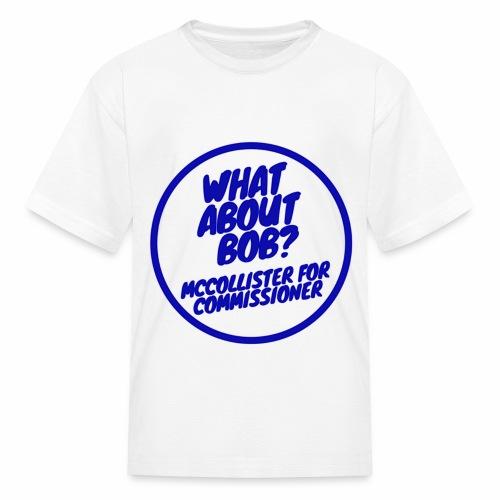 WhatAboutBOB? Campaign Shirt - Kids' T-Shirt