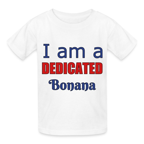 I am a dedicated bonana - Kids' T-Shirt