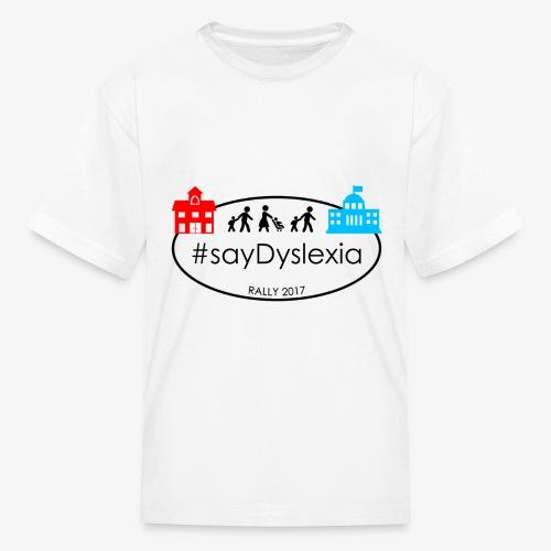 #SayDyslexia Rally 2017 (Color) - Kids' T-Shirt