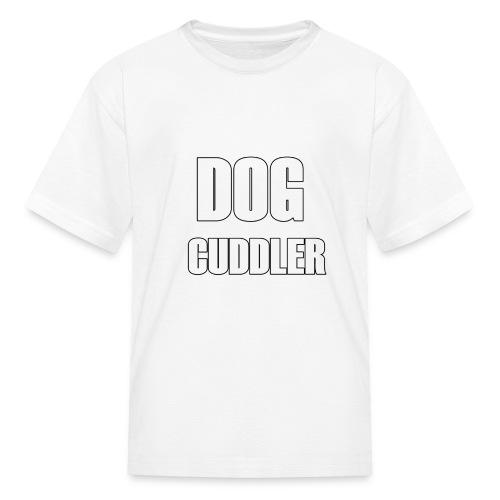 DOG CUDDLER Tshirt - Kids' T-Shirt