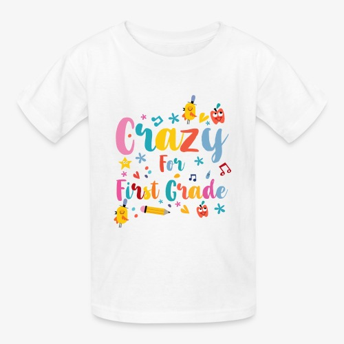 Back to School: Crazy for First Grade - Kids' T-Shirt