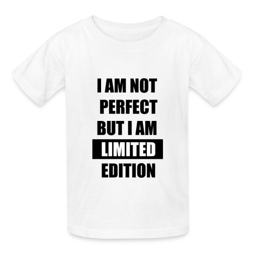I am not perfect but i am limited edition - Kids' T-Shirt