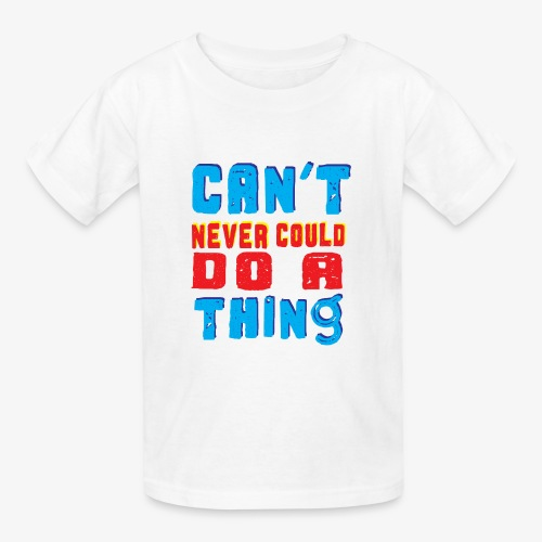 Can't Never Could Do A Thing - Kids' T-Shirt