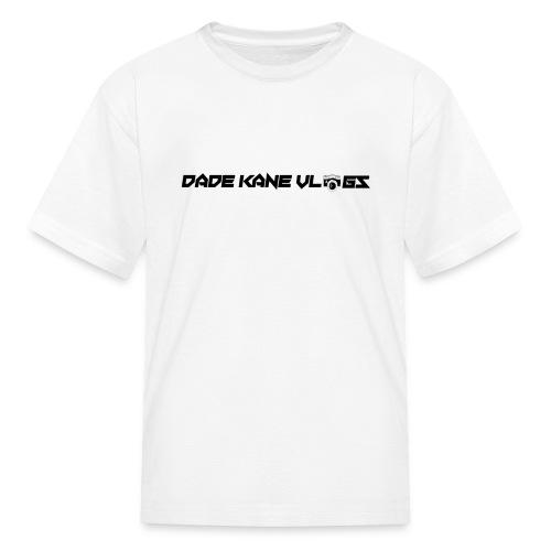 Dade Kane Vlogs - Kids' T-Shirt
